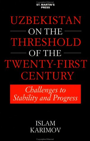 9780312213688: Uzbekistan On the Threshold of the Twenty-First Century: Challenges to Stability and Progress