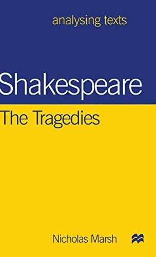 Shakespeare: The Tragedies (Analysing Texts): Marsh, Nicholas