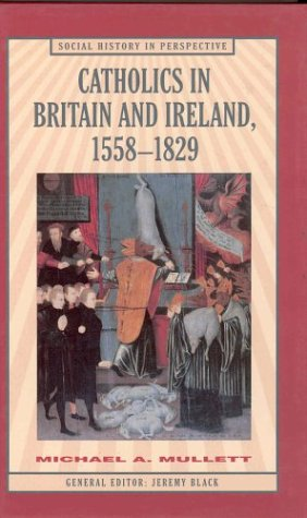 9780312213978: Catholics in Britain and Ireland, 1558-1829 (Social History in Perspective)