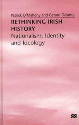 Rethinking Irish History: Nationalism, Identity, and Ideology (0312214022) by O'Mahony, Patrick J.; Delanty, Gerard