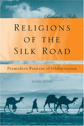 Religions of the Silk Road : Overland Trade and Cultural Exchange