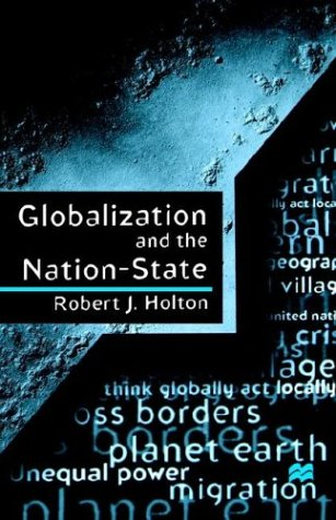 Globalization and the Nation-State: Holton, Robert J.