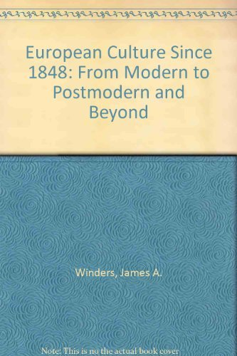 9780312214166: European Culture Since 1848: From Modern to Postmodern and Beyond