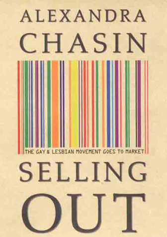 9780312214494: Selling Out: The Gay and Lesbian Movement Goes to Market