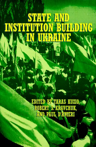 9780312214586: State and Institution Building in the Ukraine