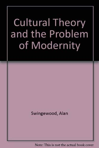 9780312215088: Cultural Theory and the Problem of Modernity