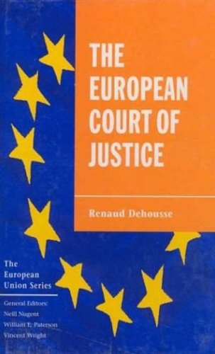 9780312215101: The European Court of Justice: The Politics of Judicial Integration (The European Union Series)