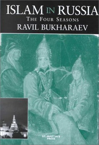 9780312215224: Islam in Russia: The Four Seasons