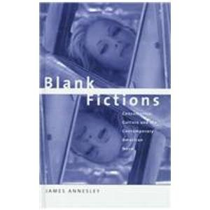 9780312215347: Blank Fictions: Consumerism, Culture and the Contemporary American Novel
