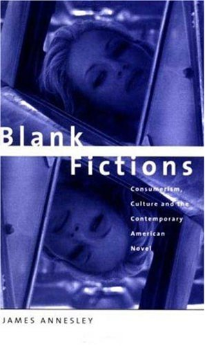 9780312215354: Blank Fictions: Consumerism, Culture and the Contemporary American Novel