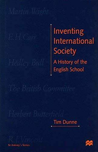 9780312215453: Inventing International Society: A History of the English School (St Antony's Series)