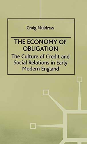 9780312215651: The Economy of Obligation: The Culture of Credit and Social Relations in Early Modern England (Early Modern History: Society and Culture)