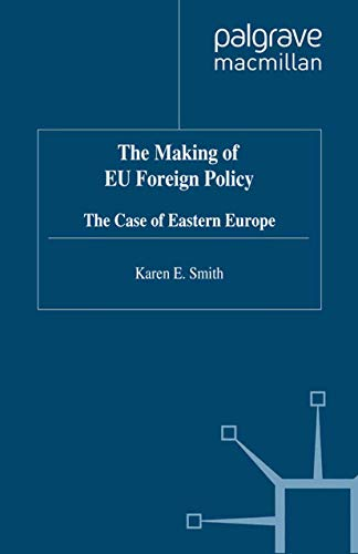 9780312215828: The Making of EU Foreign Policy: The Case of Eastern Europe