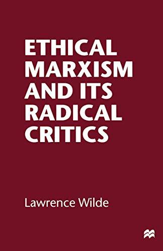 9780312216160: Ethical Marxism and Its Radical Critics