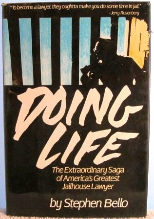 DOING LIFE the Extraordinary Saga of Jerry Rosenberg: BELLO, STEVE