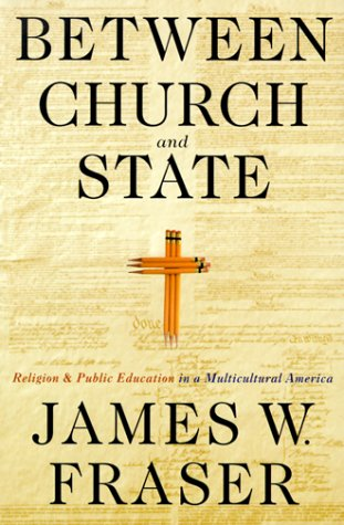 9780312216368: Between Church and State: Religion and Public Education in a Multicultural America