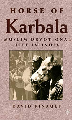 Horse of Karbala: Muslim Devotional Life in: Pinault, David