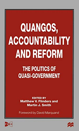 Quangos, Accountability and Reform: The Politics of Quasi-Government: Palgrave Macmillan