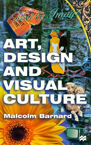 9780312216917: Art, Design and Visual Culture: An Introduction