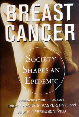 9780312217105: Breast Cancer: Society Shapes an Epidemic