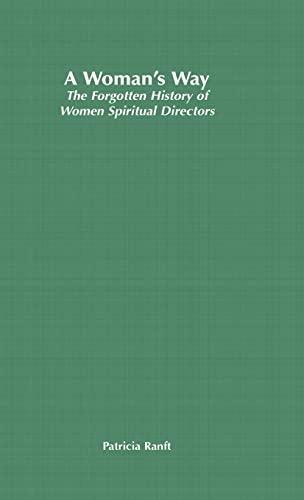 9780312217129: A Woman's Way: The Forgotten History of Women Spiritual Directors