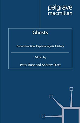 9780312217396: Ghosts: Deconstruction, Psychoanalysis, History