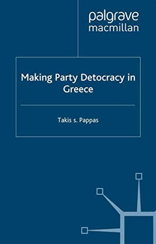 Making Party Democracy in Greece: Takis S. Pappas