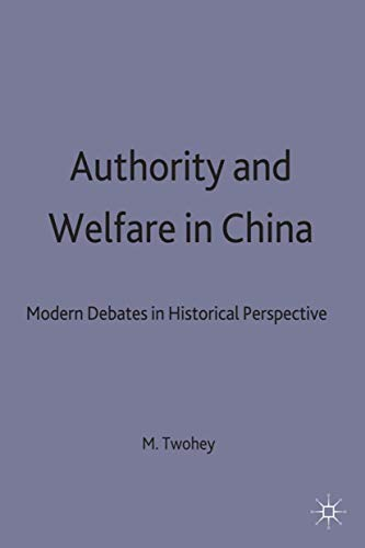 9780312217464: Authority and Welfare in China: Modern Debates in Historical Perspective (Studies on the Chinese Economy)