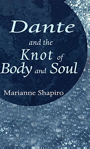 9780312217501: Dante and the Knot of Body and Soul