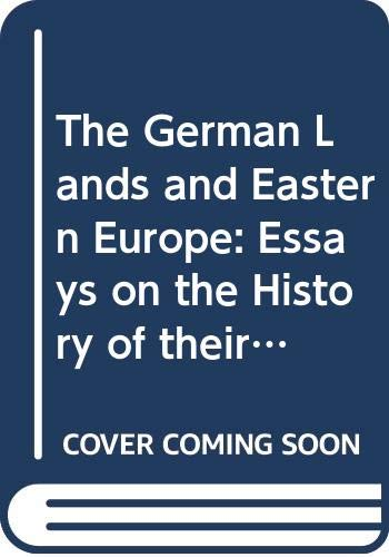 9780312217594: The German Lands and Eastern Europe: Essays on the History of Their Social, Cultural and Political Relations