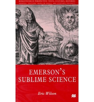 9780312217754: Emerson's Sublime Science (Romanticism in Perspective)