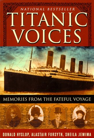TITANIC VOICES, Memories From the Fateful Voyage;