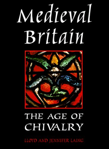 9780312217938: Medieval Britain: The Age of Chivalry