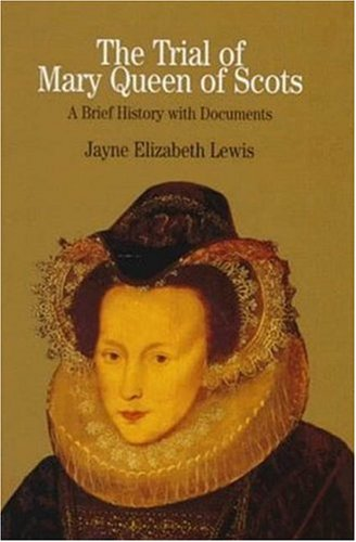 9780312218157: The Trial of Mary Queen of Scots: A Brief History with Documents (Bedford Series in History and Culture)