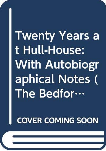 9780312218171: Twenty Years at Hull-House: With Autobiographical Notes (The Bedford Series in History and Culture)