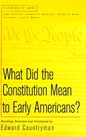 9780312218218: What Did the Constitution Mean To Early Americans? (Historians at Work)
