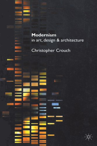 9780312218324: Modernism in Art, Design and Architecture