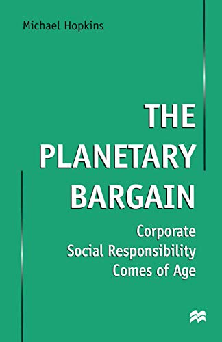 9780312218331: The Planetary Bargain: Corporate Social Responsibility Comes of Age