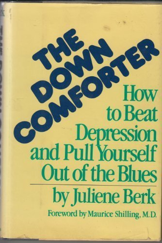9780312218492: The Down Comforter: How to Beat Depression and Pull Yourself Out of the Blues