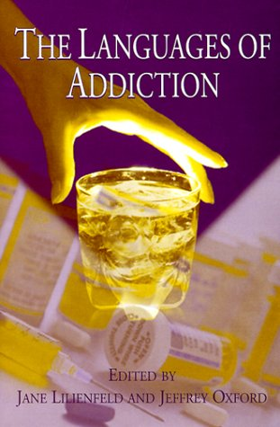 The Languages of Addiction: Jane Lilienfeld