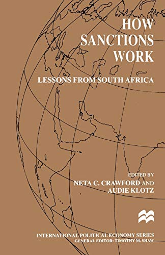 9780312218560: How Sanctions Work: Lessons from South Africa (International Political Economy Series)