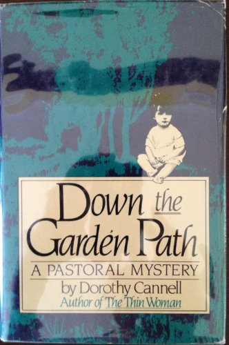 Down the Garden Path: A Pastoral Mystery: Cannell, Dorothy
