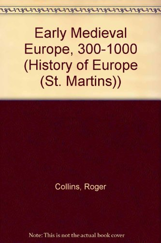 9780312218850: Early Medieval Europe 300-1000 (History of Europe)