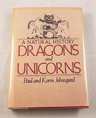 Dragons and Unicorns: A Natural History: Johnsgard, Paul A.
