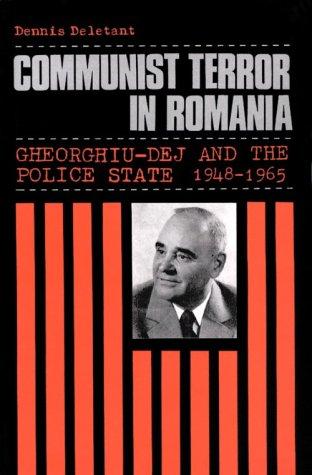 9780312219048: Communist Terror in Romania: Gheorghiu-Dej and the Police State, 1948-1965