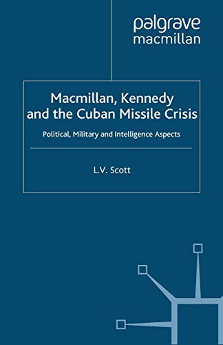 9780312219154: Macmillan, Kennedy and the Cuban Missile Crisis: Political, Military and Intelligence Aspects