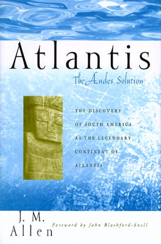 Atlantis: The Andes Solution: The Discovery of: John Blashford-Snell, Col.