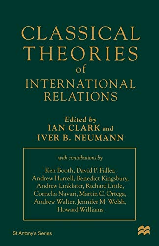 9780312219260: Classical Theories of International Relations (St Antony's Series)