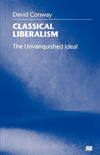 9780312219321: Classical Liberalism: The Unvanquished Ideal