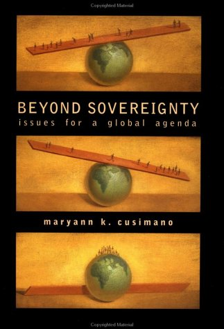 Beyond Sovereignty: Issues for a Global Agenda: Cusimano, Maryann
